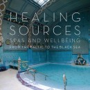 Healing Sources – Spas and Wellbeing from the Baltic to the Black Sea