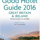The Good Hotel Guide 2016 Great Britain & Ireland